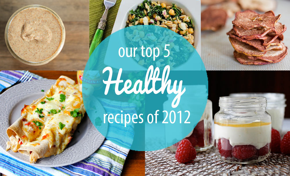 Our Top 5 Healthy Recipes of 2012