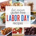 Last Minute Gluten Free Labor Day Recipes
