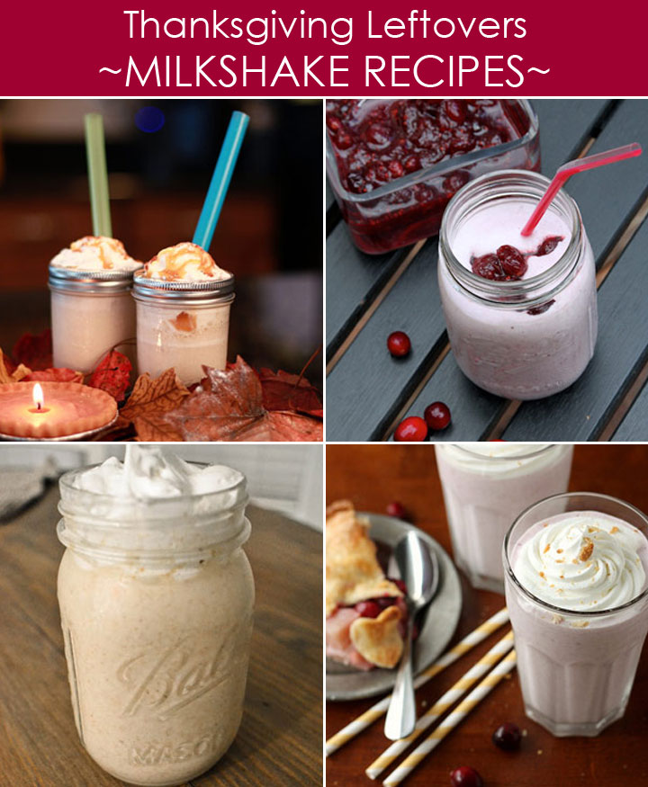How to Turn Thanksgiving Leftover Desserts into Milkshakes plus 20 other ways to use leftovers