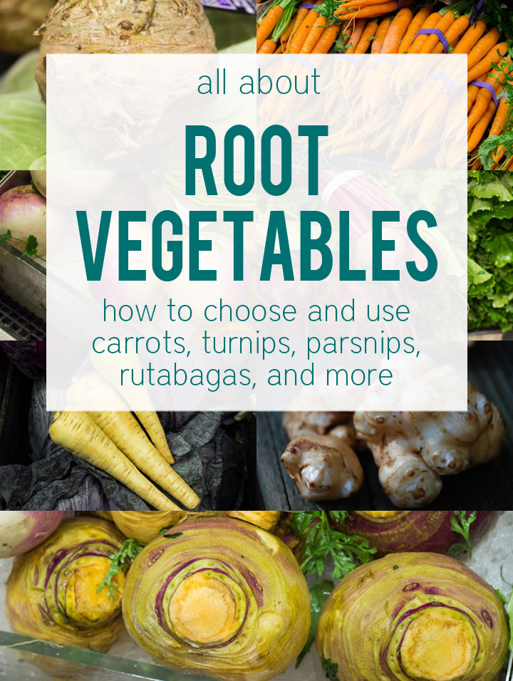 All About Root Vegetables: How to Choose and Use Seven of Your Favorite Veggies plus Recipes for Each