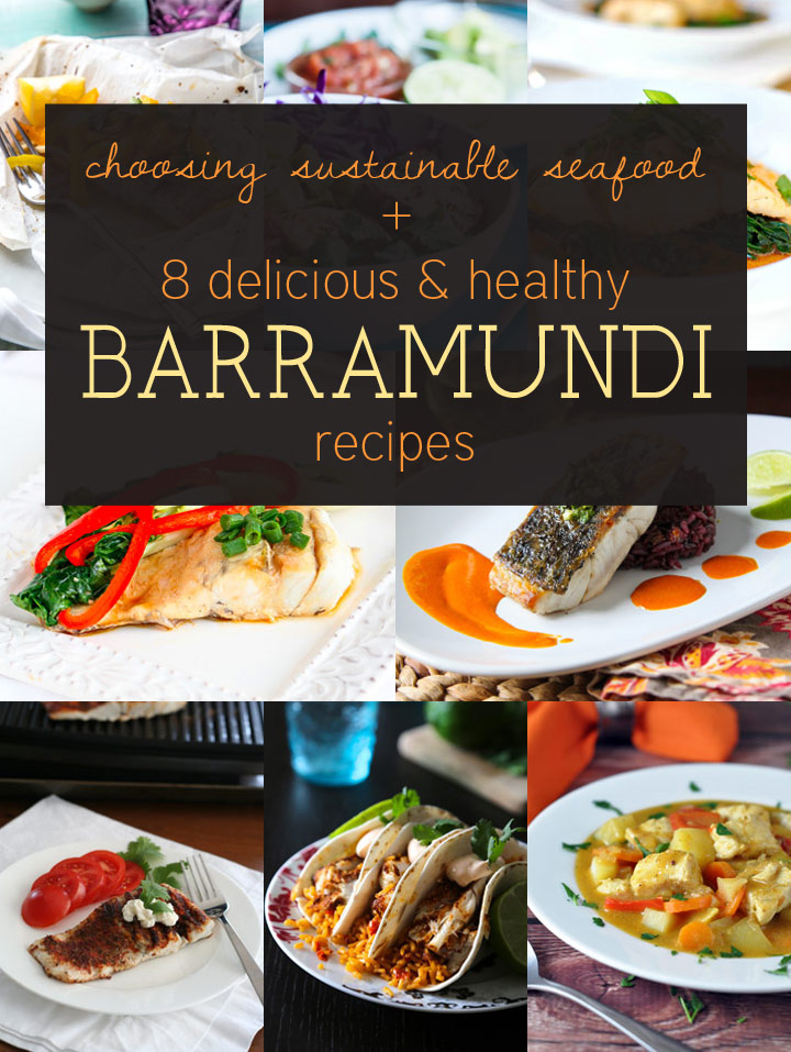 8 Delicious and Healthy Barramundi Recipes plus tips on choosing sustainable seafood