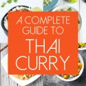 A Complete Guide to Thai Curry: Everything You Wanted to Know