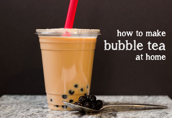 How to Make Bubble Tea (Boba) at Home
