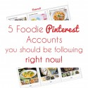 5 Foodie Pinterest Accounts You Should Be Following Right Now