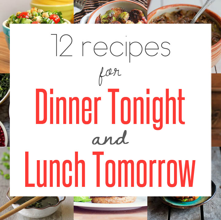 12 recipes you can make for dinner tonight then take for for What can i make for dinner tonight