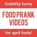 8 Foolishly Funny Food Prank Videos for April Fool's