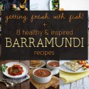 Getting fresh with fish and 8 healthy and inspired barramundi fish recipes
