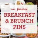 Our Favorite Breakfast and Brunch Pins from #NoshOnBrunch