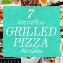 Start the Summer with 7 Vegetarian Grilled Pizzas