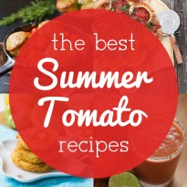 Meal Plan: How to Eat Summer Tomatoes Every Day of the Week