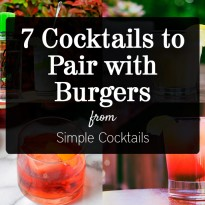 7 Cocktails to Pair with Burgers