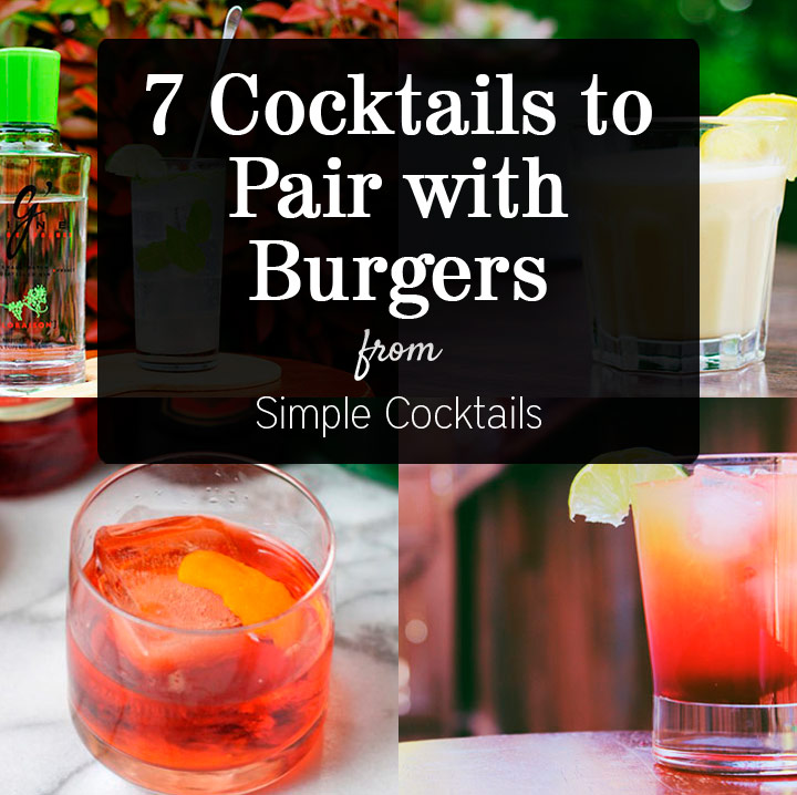 7 Cocktails to Pair with Cocktails - you thought beer was the only thing to drink with burgers? These cocktail pair perfectly with any kind of burger. #burgerweek
