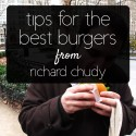 Tips for the Best Burgers Ever from Richard Chudy of Boston Burger Blog #burgerweek