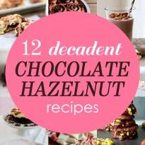 12 Decadent Chocolate Hazelnut Recipes That Go Beyond Nutella