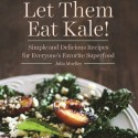 Julia Mueller Wants You to Eat More Kale with Her New Cookbook