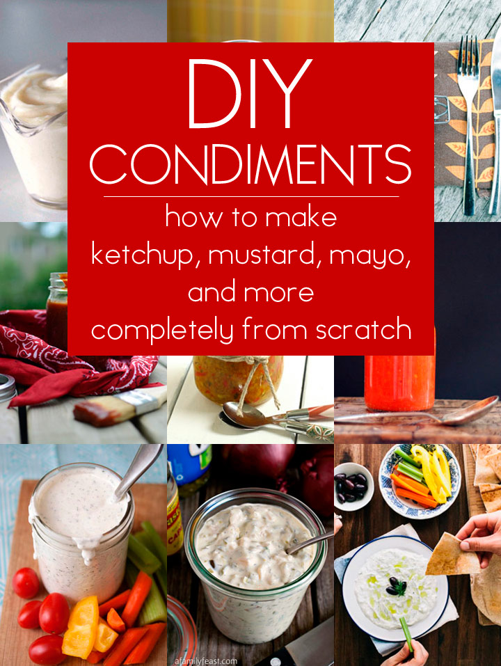How to Make 16 Different Homemade Condiments That Are Better Than Store Bought