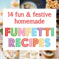 14 Fun and Festive Homemade Funfetti Recipes (without boxed mix!)