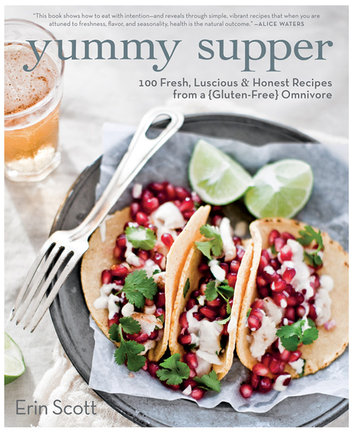 The new yummy supper cookbook brings fresh family recipes to life the yummy supper cookbook 100 fresh luscious and honest recipes from a gluten forumfinder Choice Image
