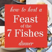 How to Host a Feast of the Fishes Dinner - a complete menu from start to finish for this traditional holiday dinner