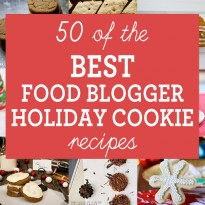 50 of the Best Food Blogger Holiday Cookie Recipes - every type of holiday cookie you could ever want!