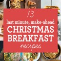 13 Last Minute Make Ahead Christmas Breakfast Ideas