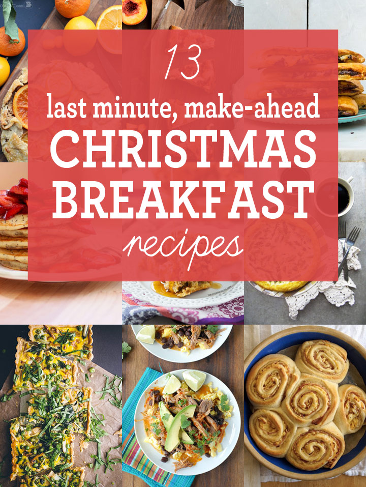 13 of the best last minute make ahead christmas breakfast recipes - Make Ahead Christmas Dinner Recipes