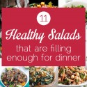 11 Healthy Salads That Are Filling Enough For Dinner